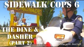Sidewalk Cops 6 - The Dine and Dasher (Part 2)