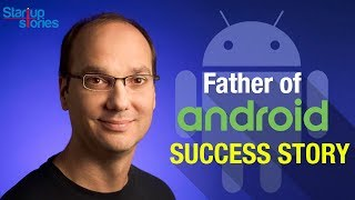 Founder Of Android   Andy Rubin Biography   Android VS iPhone   Google   Startup Stories