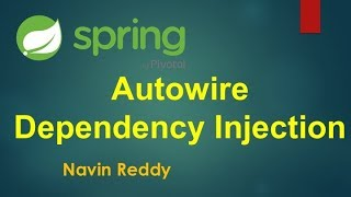 Spring   Autowire   Dependency Injection   Spring Boot