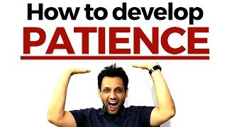 How to develop Patience?
