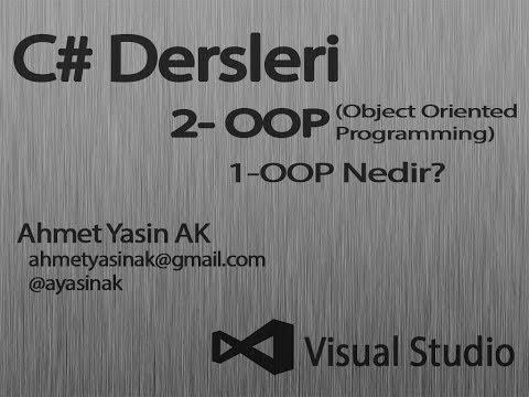 C# Yazılım Dersleri- Nesne Yönelimli Programlama OOP - 2-1 OOP Nedir?