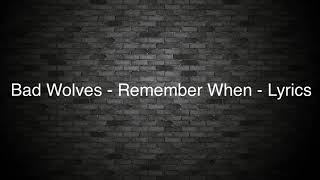 Bad Wolves - Remember When WITH LYRICS
