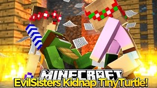 Minecraft-EVIL SISTERS KIDNAP BABY TINY TURLTE!!