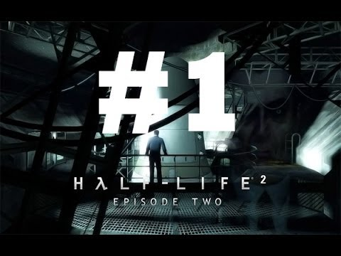 Half-Life 2 Episode Two Chapter 1 - To The White Forest Walkthrough - No Commentary/No Talking