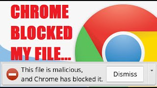 Chrome has blocked malicious file downloads, [Solved]