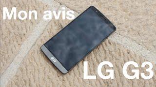 Mon avis sur le LG G3 après 3 semaines d'utilisation | Faut-il l'acheter?