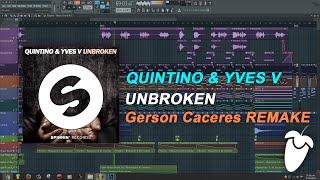 Quintino & Yves V - Unbroken (Original Mix) (FL Studio Remake + FLP)