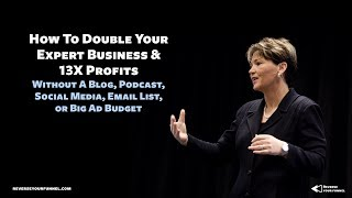 [SALES FUNNEL MASTER CLASS] Double Your Expert Business Without Content, List or Big Ad Budget
