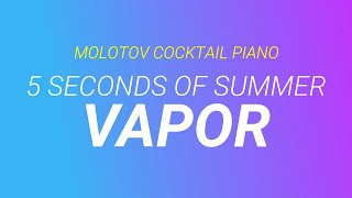 Vapor - 5 Seconds of Summer [cover by Molotov Cocktail Piano]