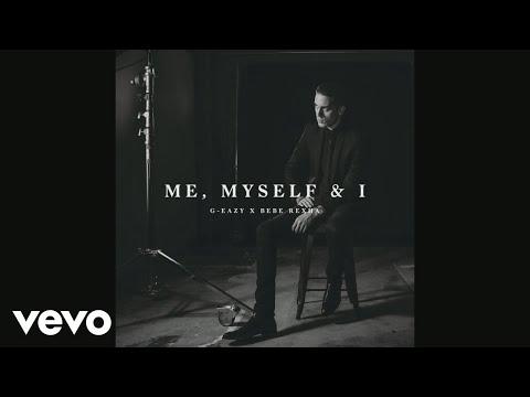 G Eazy X Bebe Rexha Me Myself & I Official Audio