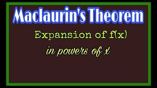 ◆Maclaurin's Theorem | Successive differentiation | Expansion of function | Feb, 2018