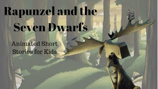 Rapunzel and the Seven Dwarfs (Animated Stories for Kids)