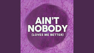 Ain't Nobody Loves Me Better (Clean Version)