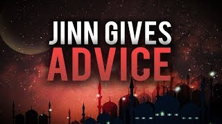 LIFE CHANGING ADVICE FROM A JINN