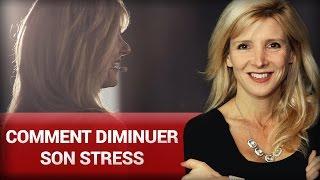 Comment diminuer son stress par Stéphanie Milot