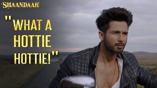 What A Hottie! Hottie! | Shaandaar | Shahid Kapoor | Alia Bhatt | Pankaj Kapur