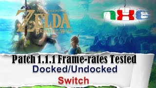 Zelda:Breath of the Wild Patch 1.1.1 frame-rates tested Docked/Undocked Switch