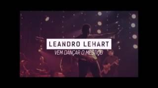 Leandro Lehart - Vem Dançar o Mestiço (Audio)