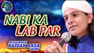 Muhammad Hassan Raza Qadri - Nabi Ka Lab Par - Official Video - Powered By Heera Gold