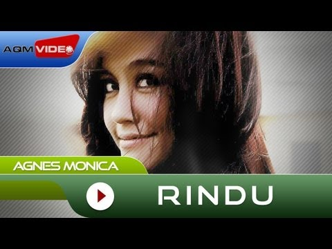 Agnes Monica Rindu Official Music Video