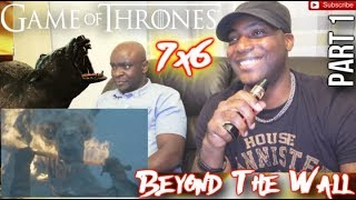"""Game of Thrones 7x6 REACTION! """"Beyond The Wall"""" PART 1"""