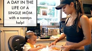 A DAY IN THE LIFE OF A SINGLE MOM WITH A NANNYS HELP | vlog