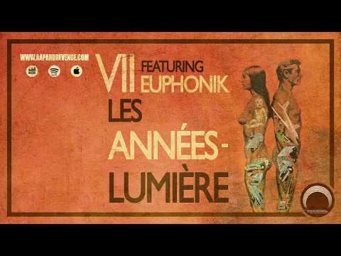 VII - Les années-lumière feat Euphonik