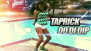 Taprick - Do Di Dip (Official Music Video)