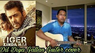 dil diya gallan New Bollywood song 2018 tiger Zinda hai guiter cover by Biswajit Ray