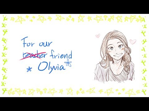 【Congratulation video】For our friend Olyvia