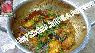 Chiken Karahi Restaurent Style ( King Chef Shahid Jutt G.A Pakistan)