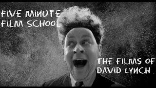 Five Minute Film School Surrealism and David Lynch