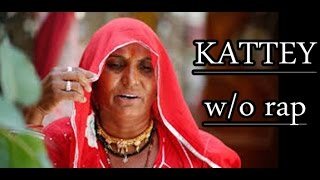 KATTEY (without rap) - Coke Studio by Bhanwari Devi, Hard Kaur and Ram Sampath