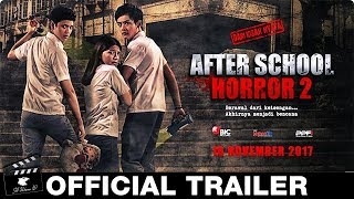 After School Horror 2 Official Trailer (2017) Film Indonesia HD