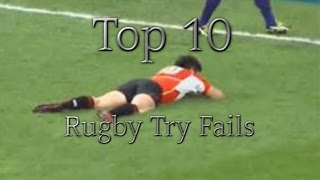 Top 10 Rugby Try Fails