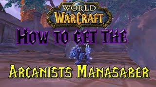 Wow - How to get the Arcanist's Manasaber - Solo Mount Guide!
