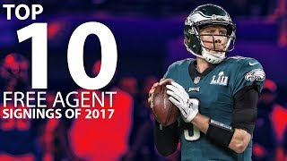The Top 10 Free Agent Signings from 2017 | NFL Highlights