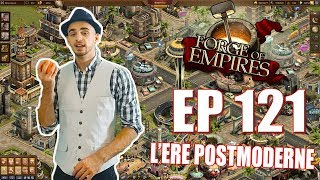 ON ENTRE DANS L'ÈRE POSTMODERNE 🏭🏭 ! FORGE OF EMPIRE - #121