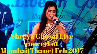 Shreya Ghosal Live concert at Mumbai(Thane) 2017 -HD