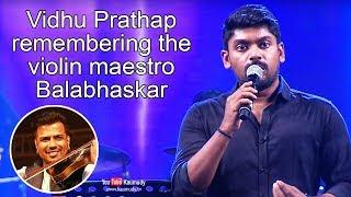 Vidhu Prathap remembering the violin maestro Balabhaskar | Kaumudy TV