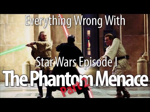 Everything Wrong With Star Wars Episode I The Phantom Menace Part 2