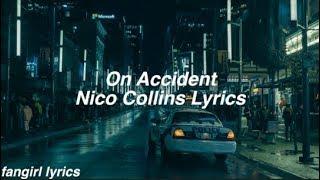 On Accident    Nico Collins Lyrics