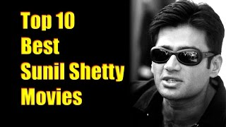 Top 10 Best Sunil Shetty Movies List - Sunil Shetty Best Movies