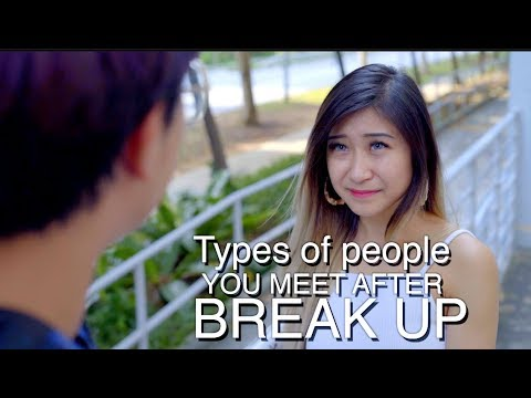Types of People You Meet After Break Up