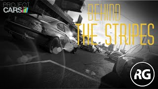 Project CARS – Behind The Stripes