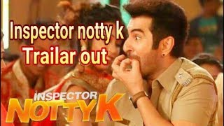 Inspector notty k Movie trailar Out