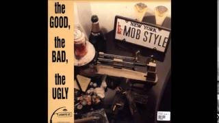 Mob Style....1989 The good the bad and the ugly. full album