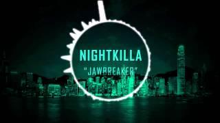 [EXTREME] NIGHTkilla - Jawbreaker