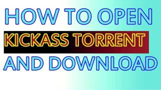 How to Open KICKASS Torrent ( November 2016)