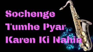 Sochenge Tumhe Pyar Karen Ki Nahin    Deewana    Best Saxophone Instrumental   HD Quality